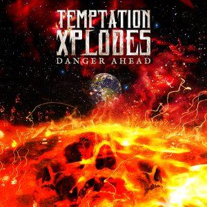 temptation xplodes_danger ahead