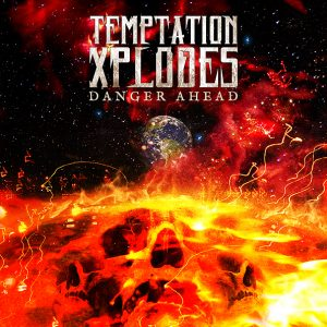 temptation xplodes_danger ahead